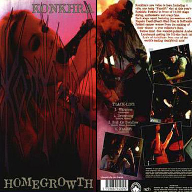 HOMEGROWTH VHS (1994) Produced by Anders Koch and Konkhra 1996. Also featuring:backstage reports, Jam sessions with Suffocation and Napalm Death, The making of the videos for MTV, Tattoo time and much more…    Line up: Anders Lundemark – Guitar + vocals. Johnny Nielsen – Drums. Lars Schmidt – Bass. Kim Mathiesen – Guitar.    Track list : 1. Warzone 2. Drowning ( Dead Dreaming ) 3. Spit Or Swallow 4. Facelift 5. Dead Shall Rise – Jam session with Napalm Death